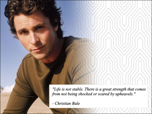 Quote - Christian Bale